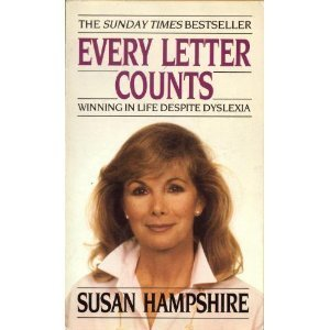 Every Letter Counts: Winning in Life Despite Dyslexia: Hampshire, Susan