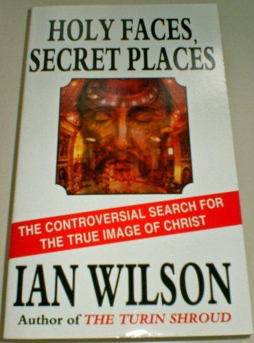 Holy Faces Secret Places - The Quest: Ian Wilson
