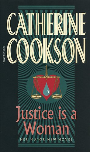 Justice Is a Woman: Cookson, Catherine