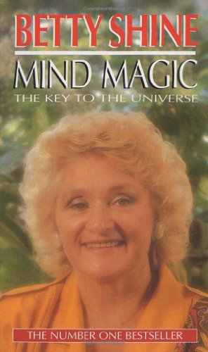 Mind Magic: The Key to the Universe (9780552136716) by Betty Shine