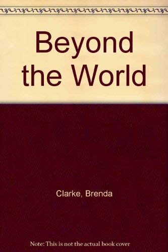 Beyond the World: Clarke, Brenda