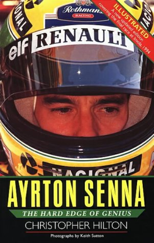 Ayrton Senna: The Hard Edge of Genius: Hilton, Christopher
