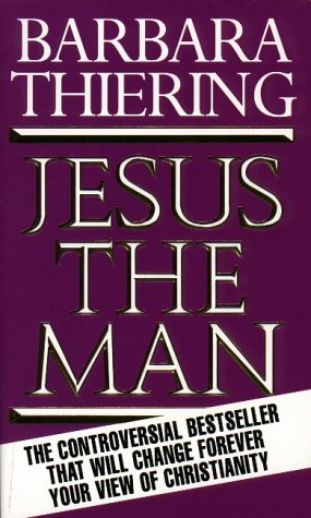 Jesus the Man: New Interpretation from the Dead Sea Scrolls (0552139505) by Barbara Thiering