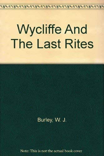 Wycliffe and the Last Rites: Burley, W. J.