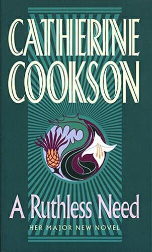 A RUTHLESS NEED: Cookson, Catherine