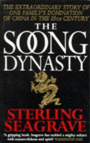 The Soong Dynasty: Seagrave, Sterling