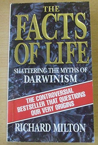 9780552141215: The Facts of Life: Shattering the Myth of Darwinism
