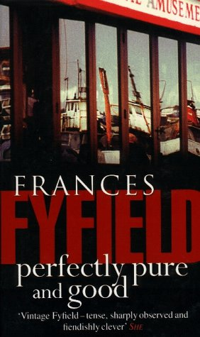 Perfectly Pure And Good: Frances Fyfield
