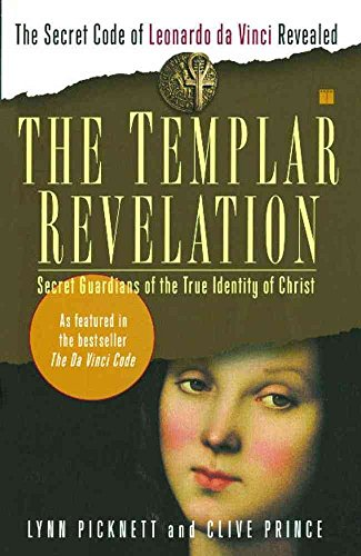 9780552143301: The Templar Revelation: Secret Guardians of the True Identity of Christ