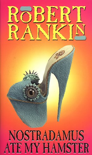 Nostradamus Ate My Hamster: Robert Rankin