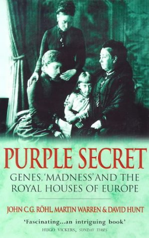 9780552145503: Purple Secret: Genes, Madness and the Royal Houses of Europe