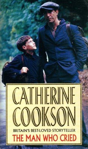 Man Who Cried: Catherine Cookson