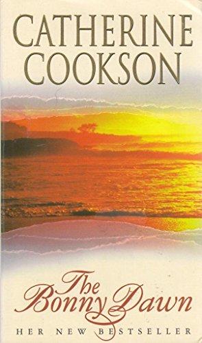 The Bonny Dawn: Catherine Cookson