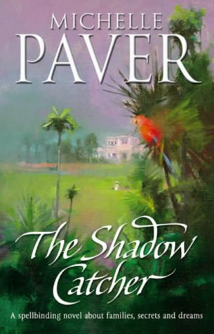 The Shadow Catcher: A Spellbinding Novel About Families, Secrets and Dreams (0552148725) by Michelle Paver
