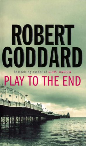 Play to the End: Goddard, Robert