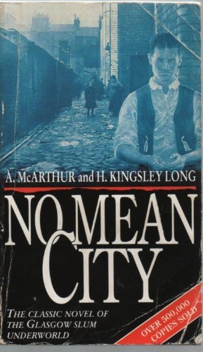 9780552149785: No Mean City: The Classic Novel of the Glasgow Slum Underworld