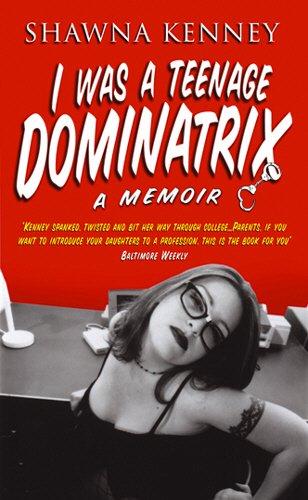 9780552150255: I Was a Teenage Dominatrix