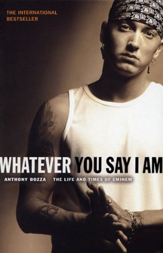 9780552150958: Whatever You Say I Am: The Life And Times Of Eminem