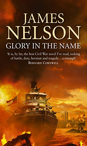 Glory in the Name: A Novel of the Confederate Navy (0552150975) by James Nelson