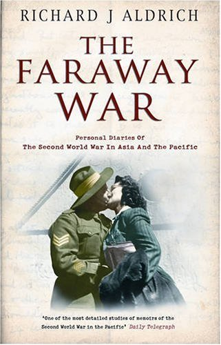 9780552151092: The Faraway War: Personal Diaries of the Second World War in Asia and The Pacific