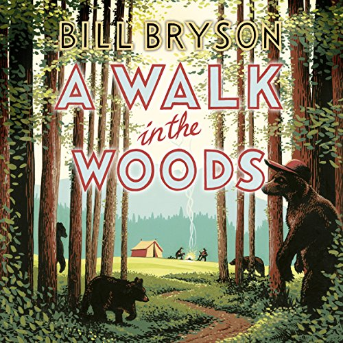 A Walk in the Woods: Complete & Unabridged: Bill Bryson