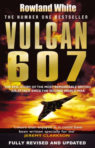 9780552152297: Vulcan 607: The Epic Story of the Most Remarkable British Air Attack Since WWII