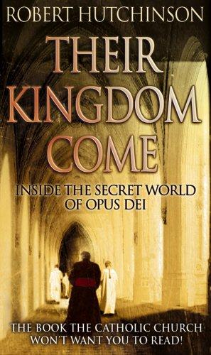 9780552154086: Their Kingdom Come: Inside the Secret World of Opus Dei