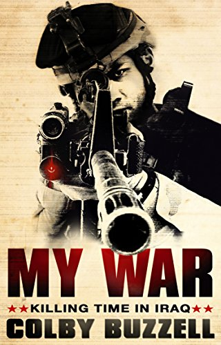 My War: Killing Time in Iraq: Colby Buzzell