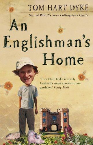 An Englishman s Home: The Adventures Of An Eccentric Gardener (Paperback): Tom Hart Dyke