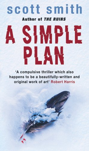 the plot summary of the thriller novel a simple plan by scott smith A simple plan by scott smith more on to be read list by casden1970 a simple plan by psychological thriller you'll have trouble putting down.