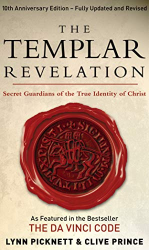 The Templar Revelation: Secret Guardians of the True Identity of Christ (0552155403) by Clive Prince Lynn Picknett