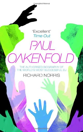 9780552155847: Paul Oakenfold: The Authorised Biography