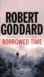 9780552155892: 'Borrowed Time' by Robert Goddard