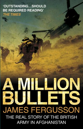 9780552156080: A Million Bullets: The real story of the British Army in Afghanistan