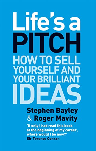 9780552156837: Life's a Pitch: How to Sell Yourself and Your Brilliant Ideas