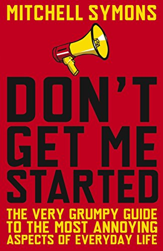 9780552156844: Don't Get Me Started: A Way-Beyond-Grumpy Rant About Modern Life