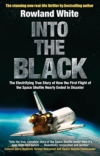 9780552160223: Into the Black: The electrifying true story of how the first flight of the Space Shuttle nearly ended in disaster
