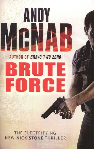 9780552160384: Brute Force: (Nick Stone Thriller 11)