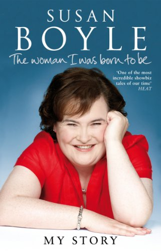 Woman I Was Born to Be: Susan Boyle