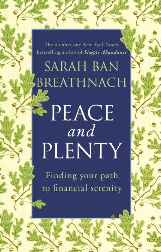 9780552165020: Peace and Plenty: Finding Your Path to Financial Security. Sarah Ban Breathnach