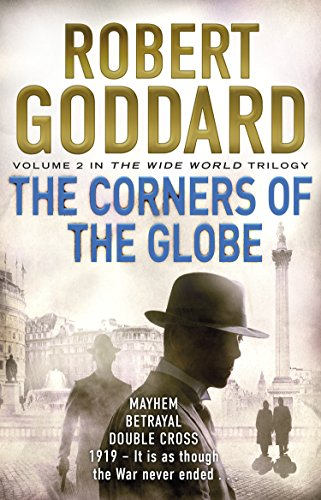 9780552167062: The Corners of the Globe: (The Wide World - James Maxted 2) (The Wide World Trilogy)