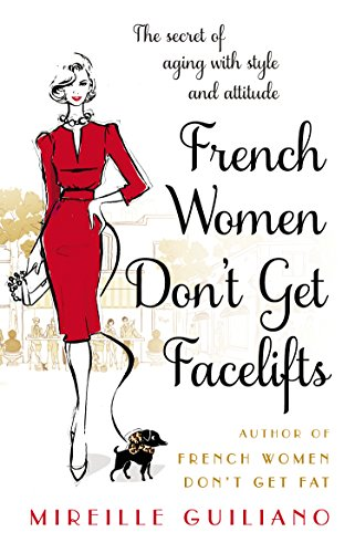 9780552168687: French Women Don't Get Facelifts: Aging with Attitude