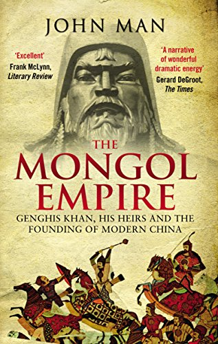 9780552168809: The Mongol Empire: Genghis Khan, his heirs and the founding of modern China