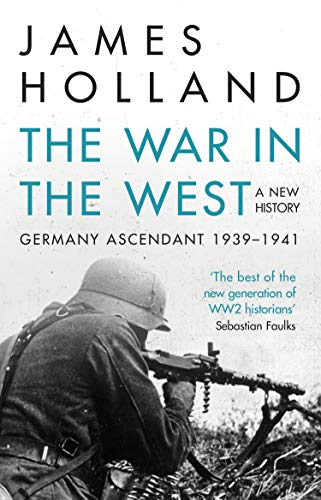 9780552169202: The War in the West - A New History: Volume 1: Germany Ascendant 1939-1941