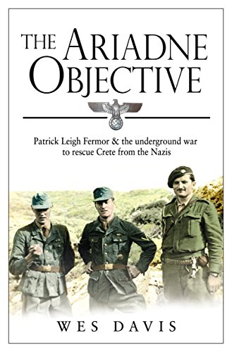 9780552170185: The Ariadne Objective: Patrick Leigh Fermor and the Underground War to Rescue Crete from the Nazis