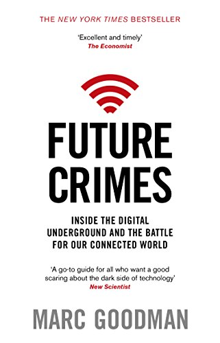 9780552170802: Future Crimes: A journey to the dark side of technology - and how to survive it