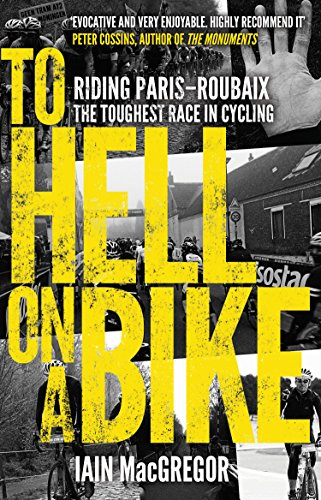 9780552171311: To Hell on a Bike: Riding Paris-Roubaix: The Toughest Race in Cycling