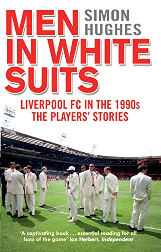 9780552171380: Men in White Suits: Liverpool FC in the 1990s - The Players' Stories