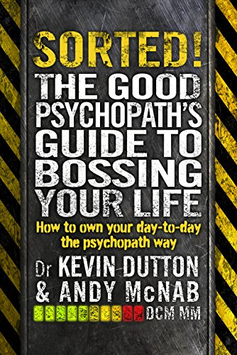 9780552172004: Sorted!: The Good Psychopath's Guide to Bossing Your Life: How to Own Your Day-to-Day the Psychopath Way