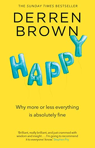 9780552172356: Happy: Why More or Less Everything Is Fine